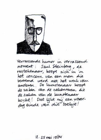 verrassende humor in verrassend moment: saul steinberg, de rastekenaar, koopt zich in in het concern van een man die beroemd werd met het werk van anderen. De kunstenaar koopt de zaken van de zakenman die de zaken van de kunstenaar kocht! dat lijkt mij een waardig einde van dit boekje!