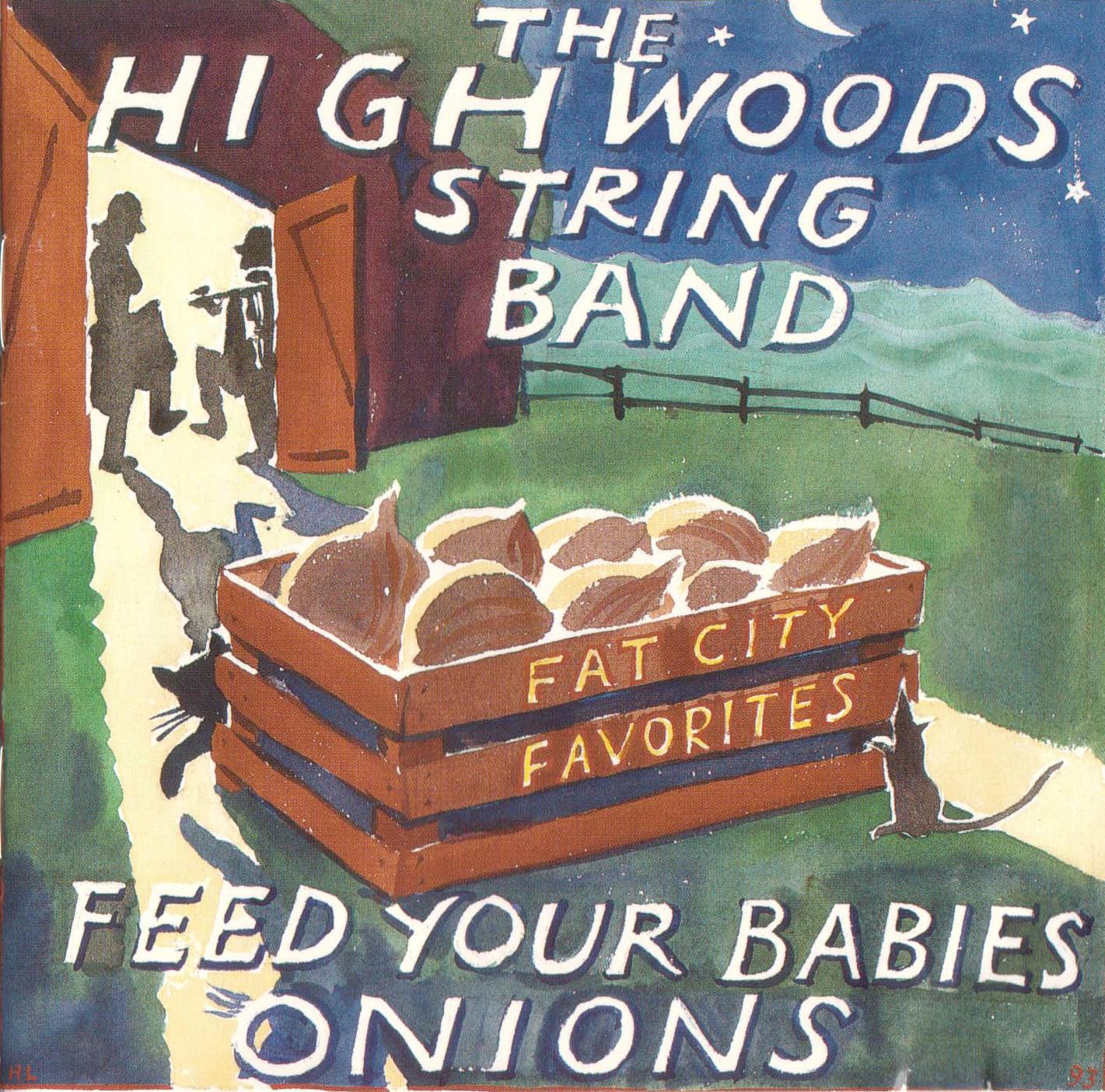 feed your babies onions (dan kun je ze 's nachts tenminste weervinden)...