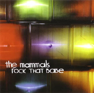 the mammals- rock that babe