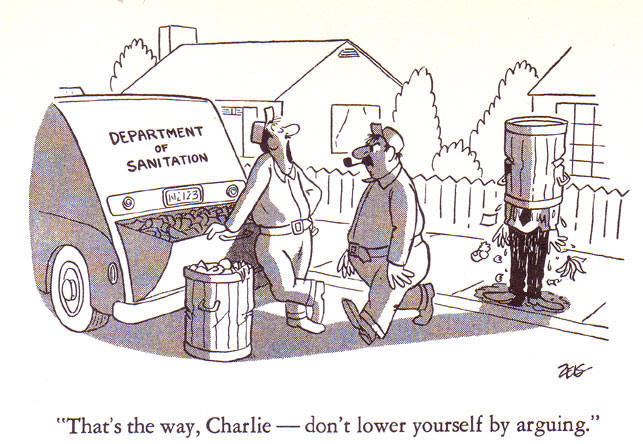 heel goed Karel - verlaag jezelf niet tot een woordenwisseling...