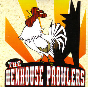 the henhouse prowlers...