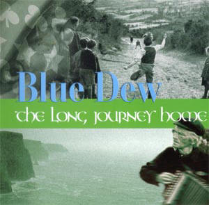 blue dew - the long journey home...