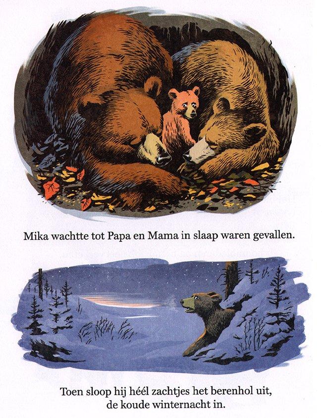 toen sloop hij heel zachtjes het berenhol uit