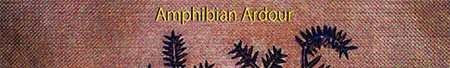 amphibian ardour