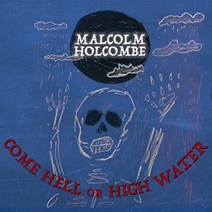 'Come Hell or High Water'